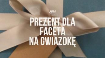 prezent na gwiazdke dla faceta 2018